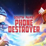 Ya está Disponible paar iOS y Android el juego South Park: Phone Destroyer